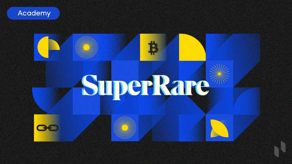 What is SuperRare: Boosting the Creator Economy with NFTs